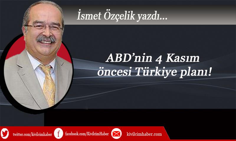 ABD'nin 4 Kasım öncesi Türkiye planı!