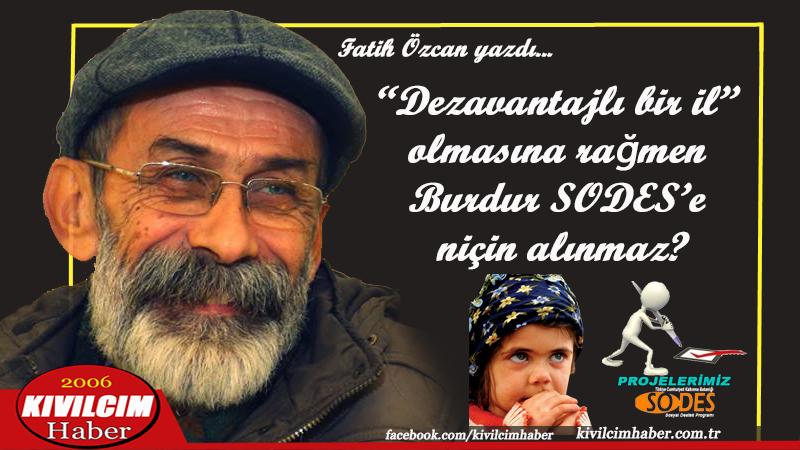 """""""Dezavantajlı bir il"""" olmasına rağmen Burdur SODES'e niçin alınmaz?"""