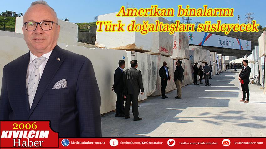 Amerikan binalarını Türk doğaltaşları süsleyecek
