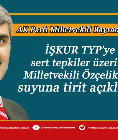 İŞKUR TYP listelerine tepkiler Mv. Özçelik'i harekete geçirdi
