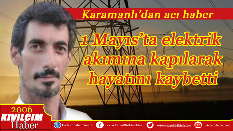 işçi, elektrik akımına kapılarak hayatını kaybetti