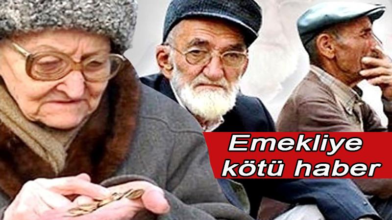 Emeklilere kötü haber