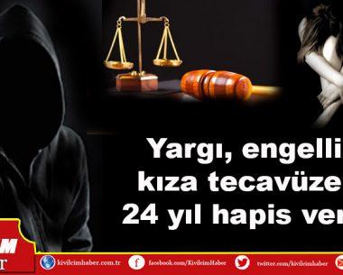 Engelliye tacize 24 yıl hapis cezası