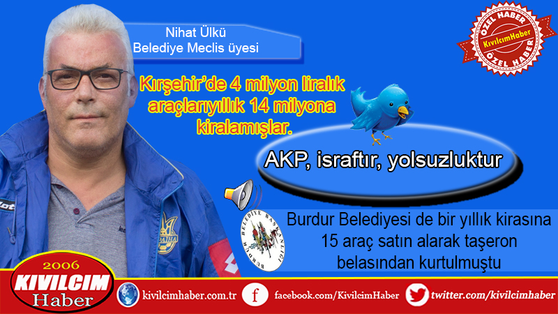 """Meclis üyesi Nihat Ülkü: """"AKP, israftır, yolsuzluktur"""""""