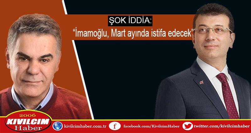 """Şok iddia: """"İmamoğlu Mart ayında istifa edecek"""""""