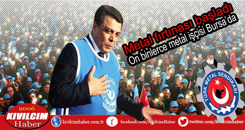 Metal fırtınası başladı; on binlerce metal işçisi Bursa'da