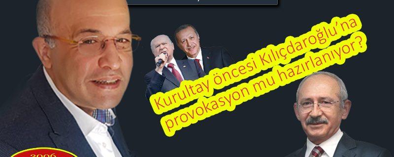 Kurultay öncesi Kılıçdaroğlu'na provokasyon mu hazırlanıyor?