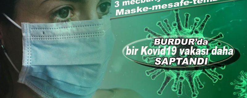 Burdur'da bir yandan vakasızlık yayınları diğer yandan yeni Korona vakaları