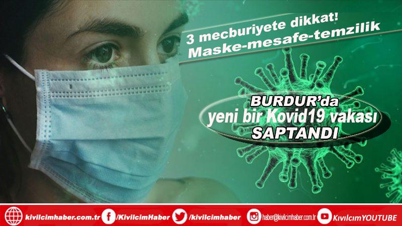 Burdur'da bir yeni Kovid19 vakası