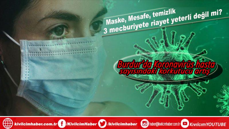 Burdur'da Koronavirüs hasta sayısındaki korkutucu artış