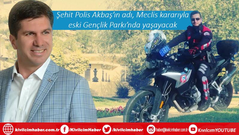 Görev şehidi Polis Akbaş'ın adı Gençlik Parkı'nda yaşatılacak