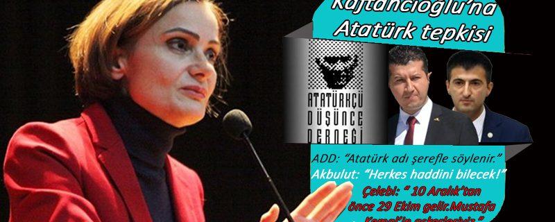 "Canan Kaftancıoğlu'na ""Atatürk"" tepkisi"