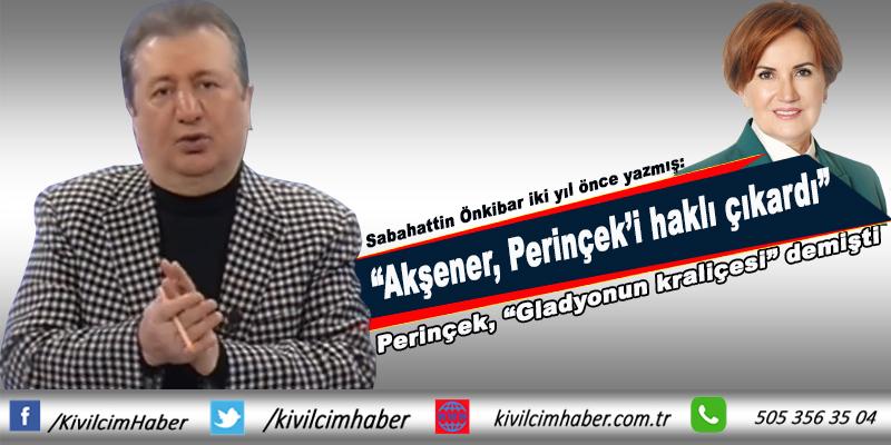 Akşener Perinçek'i haklı çıkardı!