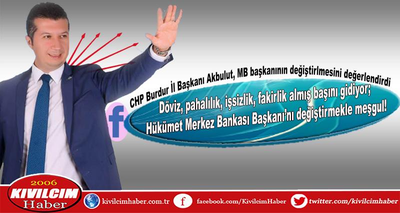 Başkan Akbulut'tan MB Başkan değişimini değerlendirdi