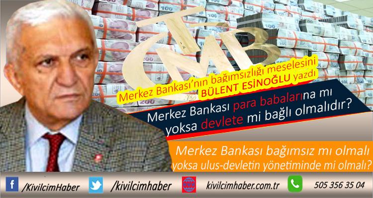 Merkez Bankası'nın bağımsızlığı meselesi