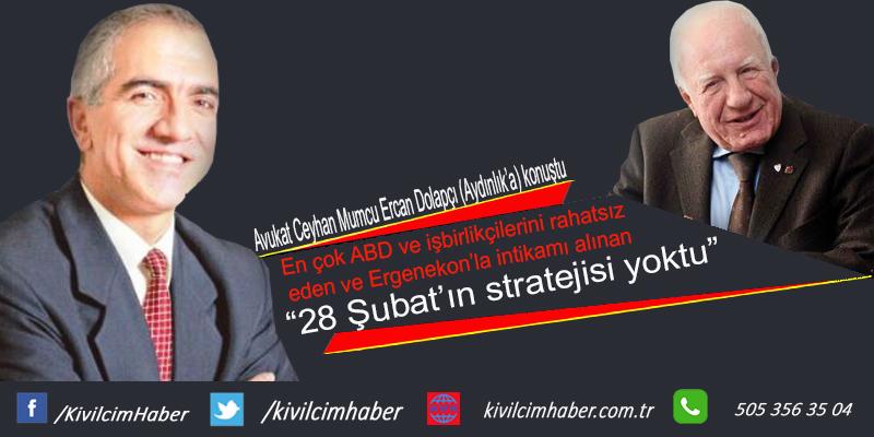 """""""28 Şubat'ın stratejisi yoktu"""""""