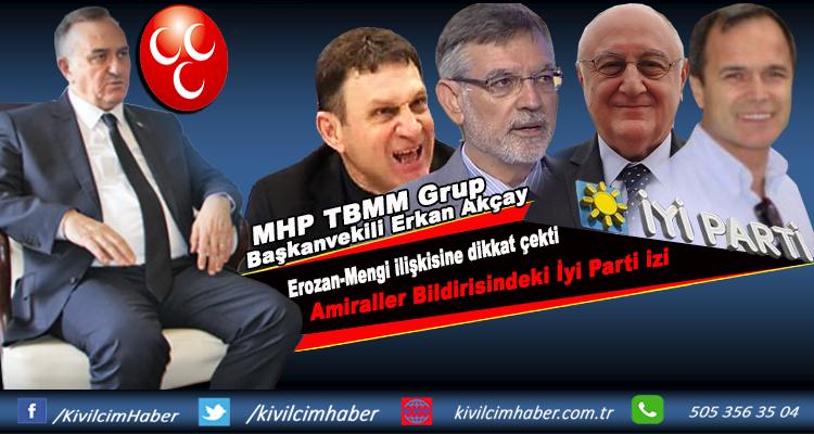 MHP'li Akçay, Erozan-Mengi ilişkisine dikkat çekti