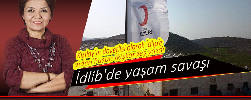 İdlib'de yaşam savaşı