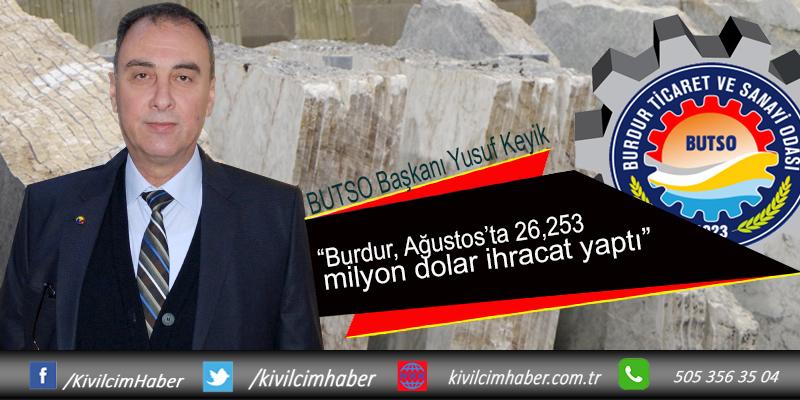 Burdur, Ağustos'ta 26,253 milyon dolar ihracat yaptı