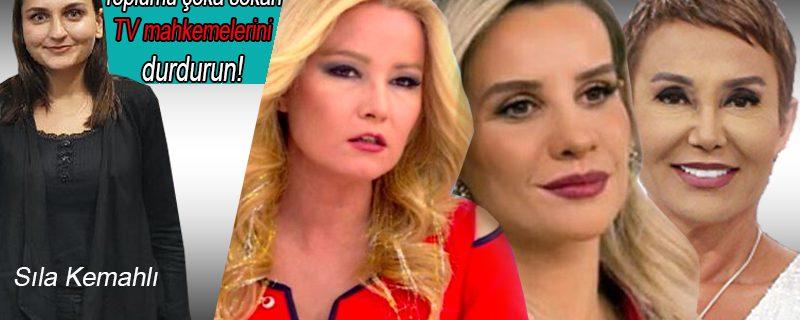 Toplumu şoke eden televizyon mahkemelerini durdurun!