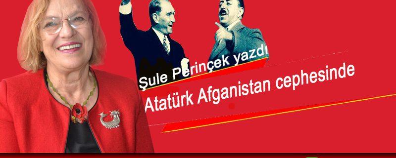 Atatürk Afganistan cephesinde